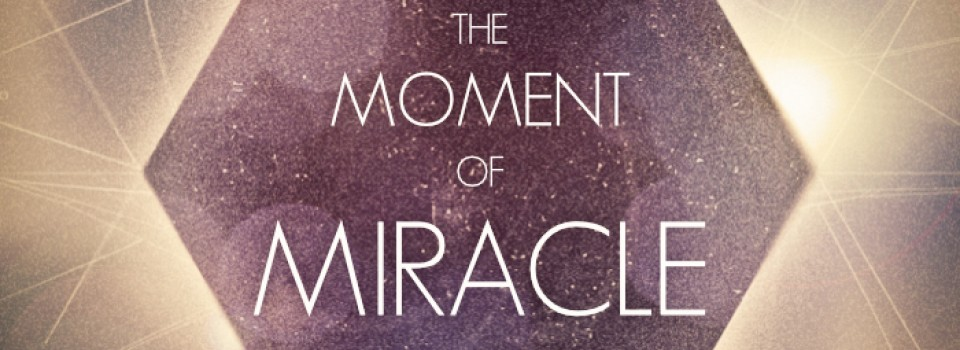 The Moment of a Miracle Sermon Art