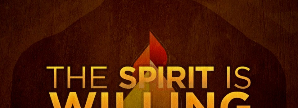 The Spirit Is Willing Sermon Art